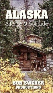 Alaska: Silence And Solitude