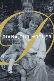 Diana, nostra Madre: La sua Vita e la sua Eredità