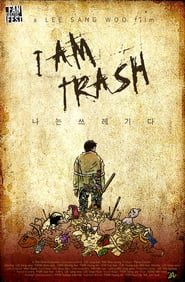 I Am Trash