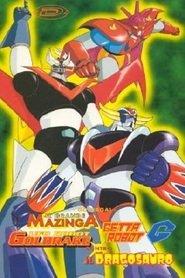 Il Grande Mazinga, Getta Robot G, UFO Robot Goldrake Contro il Dragosauro