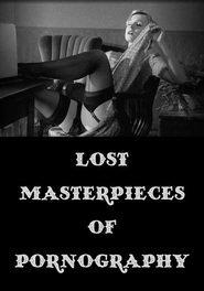Lost Masterpieces of Pornography