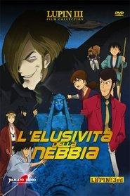 Lupin III: L'elusività della nebbia