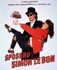 Sposerò Simon Le Bon - Confessioni di una sedicenne