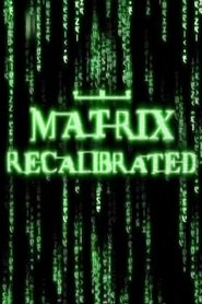 The Matrix Recalibrated