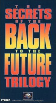 The Secrets of the Back to the Future Trilogy