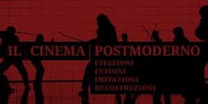 Il cinema postmoderno