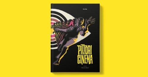 I Mestieri del Cinema – Pittori di cinema: il libro di Maurizio Baroni