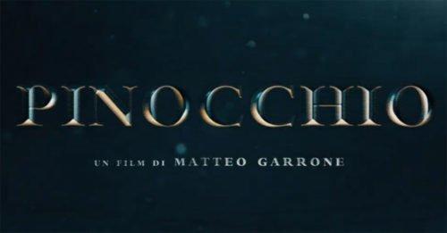 """""""Pinocchio"""": il teaser trailer del nuovo film di Matteo Garrone con Roberto Benigni"""