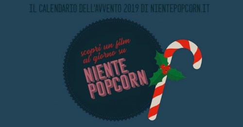 Il calendario dell'Avvento 2019 di NientePopcorn.it: un film al giorno, fino a Natale