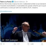 morte ennio morricone twitter teatro la fenice